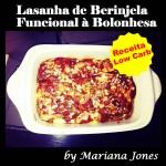 Lasanha de Berinjela Funcional à Bolonhesa Low Carb