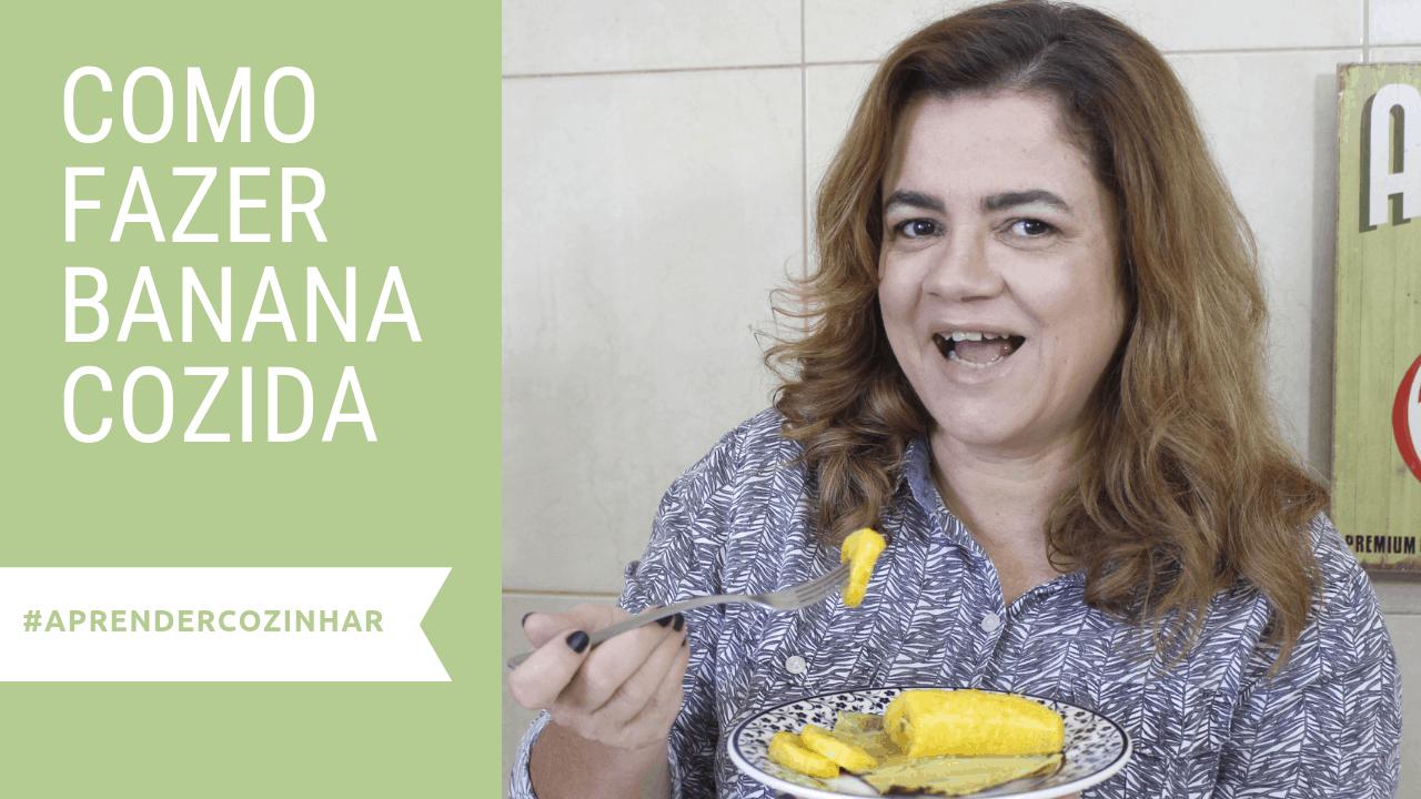 Como fazer banana cozida